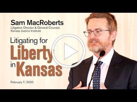 Litigating for Liberty in Kansas