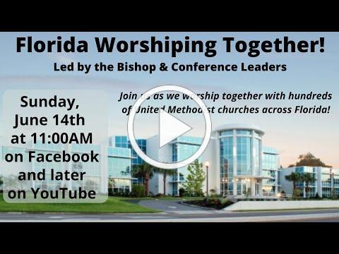 Worshiping with the Florida Conference, Memorial United Methodist Church, June 14th, 2020