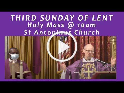 HOLY MASS- THIRD SUNDAY OF LENT - St Antoninus Church, March 7 2021