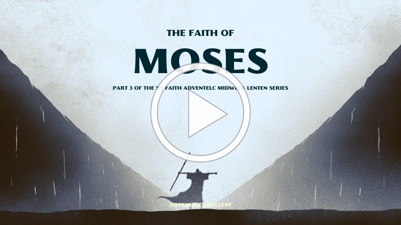 Midweek Lenten Worship - The Faith of Moses - March 18