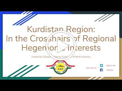 Kurdistan Region: In the Crosshairs of Regional Hegemonic Interests Webinar | July 18, 2020