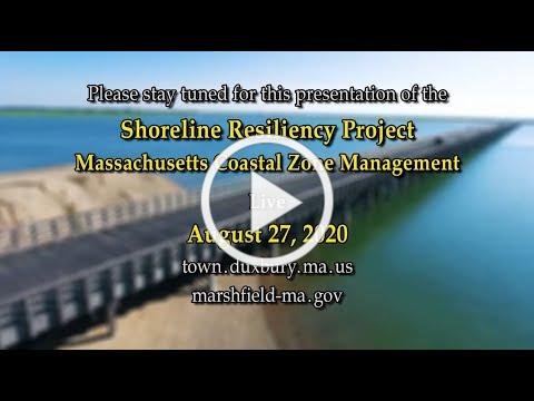 #Duxbury Shoreline Resiliency Project - Public Presentation 8/27/20