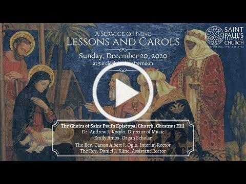 12/20/20: A Service of Nine Lessons and Carols at Saint Paul's Episcopal Church, Chestnut Hill