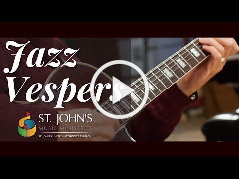 November 14, 2020   Jazz Vespers Service