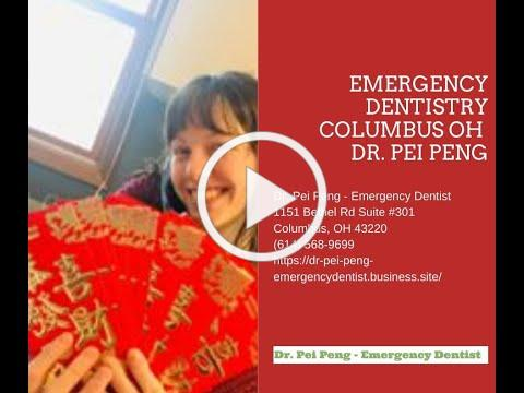 Emergency Dentistry Columbus OH - Dr. Pei Peng
