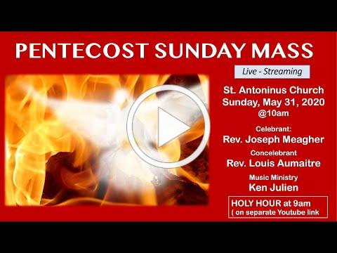 Live Streaming PENTECOST SUNDAY MASS. St Antoninus - May 31. 2020 at 10 am