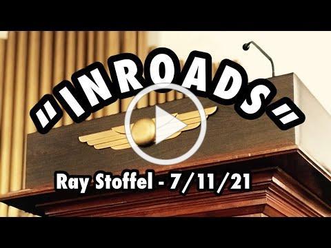 """""""INROADS"""" by Ray Stoffel -- Sunday celebration service"""