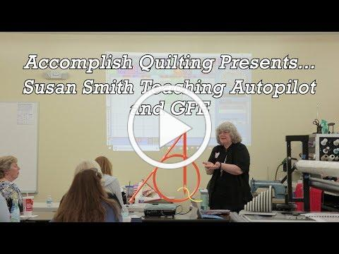 Autopilot Academy with Susan Smith - Accomplish Quilting