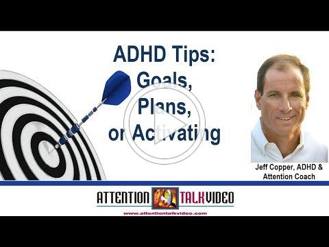 ADHD Tips: Goals, Plans, or Activating