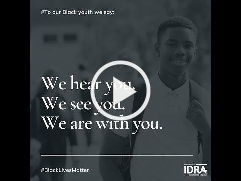 Black Lives Matter IDRA Statement video 2020