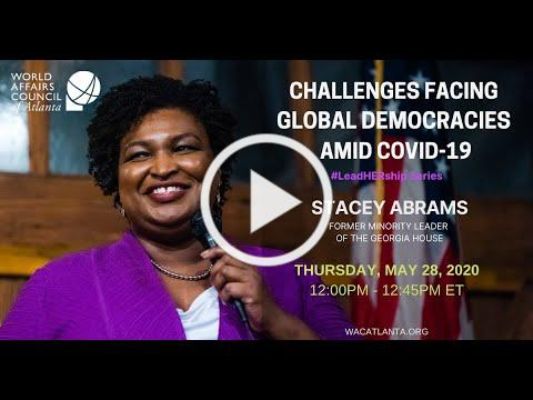 """Challenges Facing Global Democracies Amid COVID-19"", featuring Stacey Abrams"