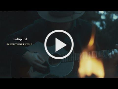 "NEEDTOBREATHE - ""Multiplied"" [Live Acoustic Video]"