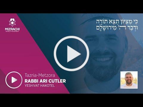 Rabbi Ari Cutler | Tazria-Metzora 5780