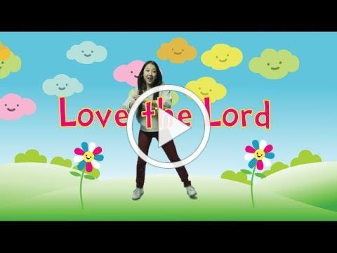 Love the Lord   Kids Worship Motions with Lyrics   CJ and Friends