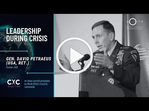 Leadership During Crisis with General David Petraeus, U.S. Army (Ret.)