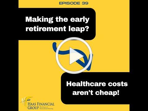 Ep # 39: Making The Early Retirement Leap? Healthcare Costs Aren't Cheap!