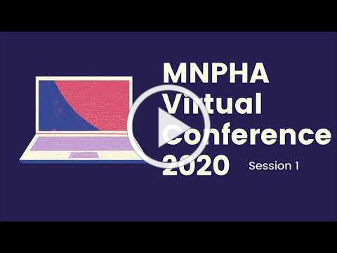 Intro to Session#1 - MNPHA Conference 2020