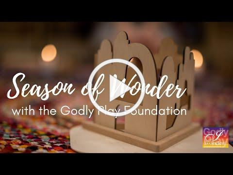 Introduction to the Godly Play Foundation Season of Wonder