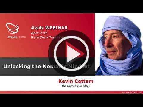 #w4sWEBINAR Unlocking the Nomadic Mindset - Kevin Cottam