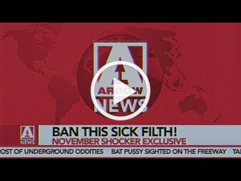 BAN THIS SICK FILTH! Feature Presentations: November   ARROW