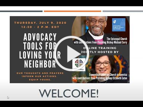 Advocacy Tools for Loving Your Neighbor | ELCA Advocacy | July 9, 2020