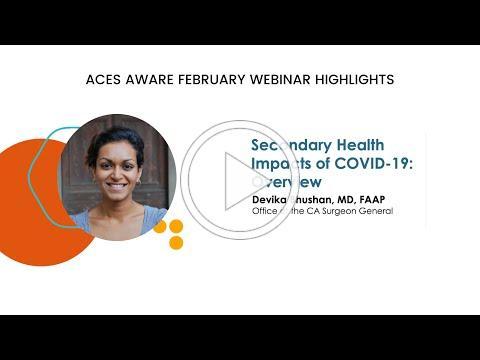 ACEs Aware February 2021 Webinar - Dr. Devika Bhushan