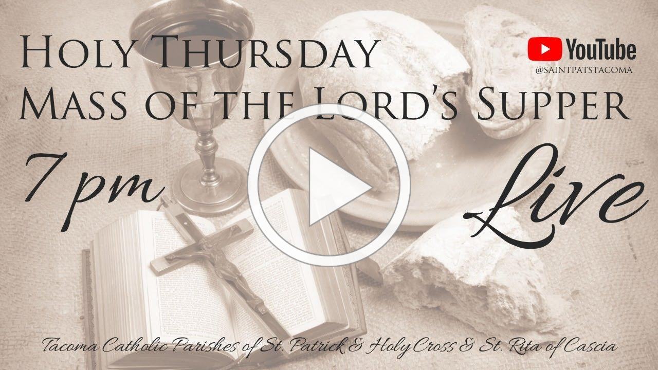 Holy Thursday Mass of the Lord's Supper   7 PM   Fr. David Mulholland