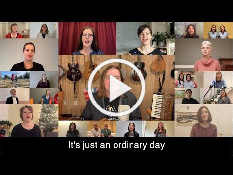 Ordinary Day - Canadian Physicians Virtual Choir