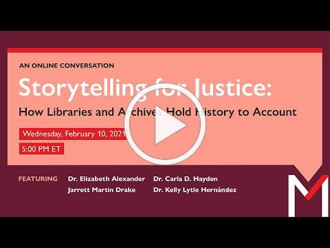 Storytelling for Justice: How Libraries and Archives Hold History to Account