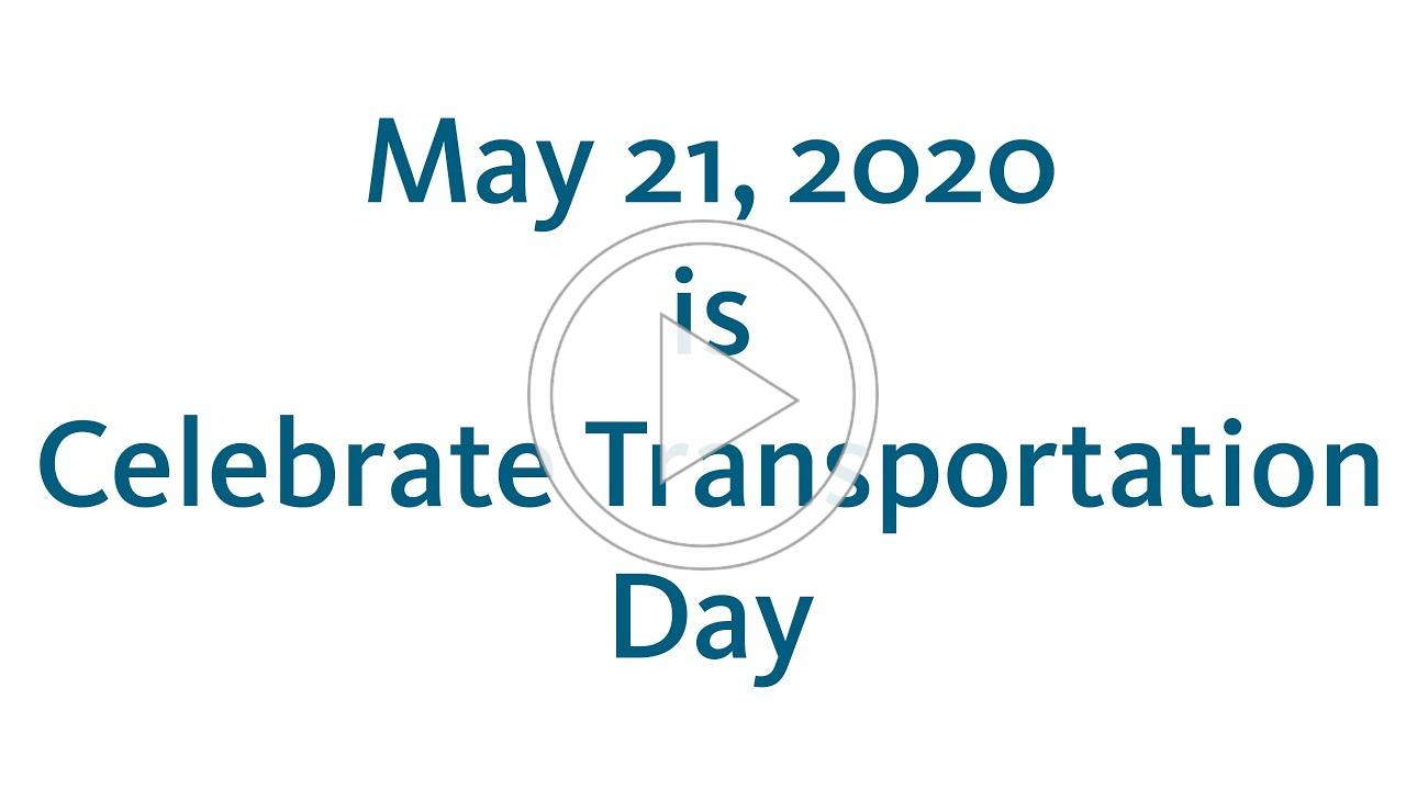 May 21, 2020 is Celebrate Transportation Day