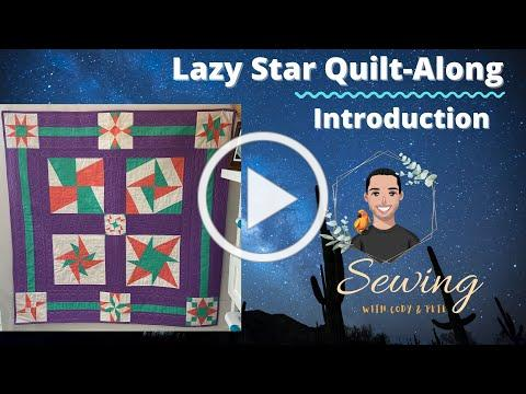 """Quilt - Along with Cody """"Lazy Star Quilt"""""""