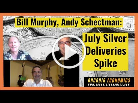 Bill Murphy, Andy Schectman: July Silver Deliveries Spike