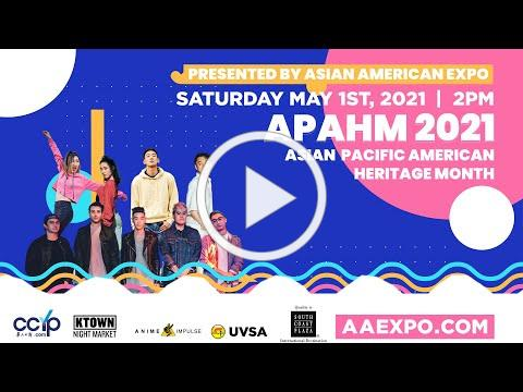 Asian American Expo 2021 Virtual Showcase | Asian Pacific American Heritage Month