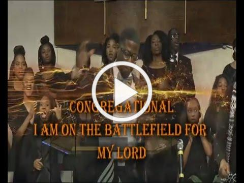 CONGREGATIONAL - I AM ON THE BATTLEFIELD FOR MY LORD