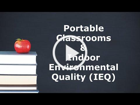 Portable Classrooms & Indoor Environmental Quality (IEQ)