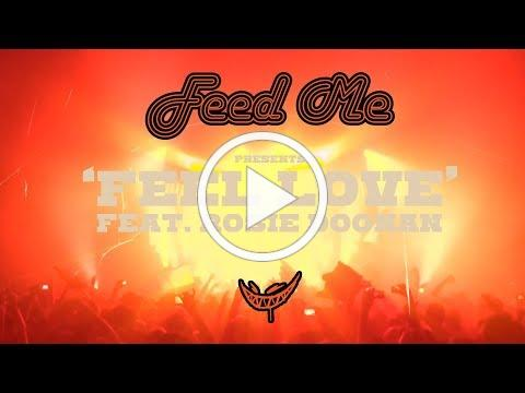 Feed Me - Feel Love feat. Rosie Doonan