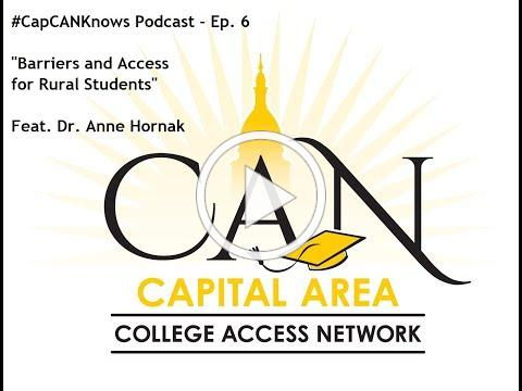 """#CapCANKnows: Episode 6 feat. Dr. Anne Hornak - """"Barriers and Access for Rural Students"""""""