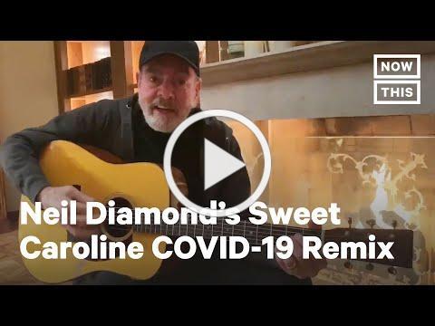 Neil Diamond Sings Coronavirus Version of 'Sweet Caroline' | NowThis