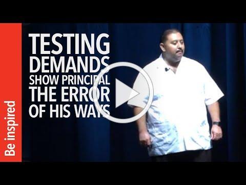 Testing Demands Show Principal the Error of His Ways