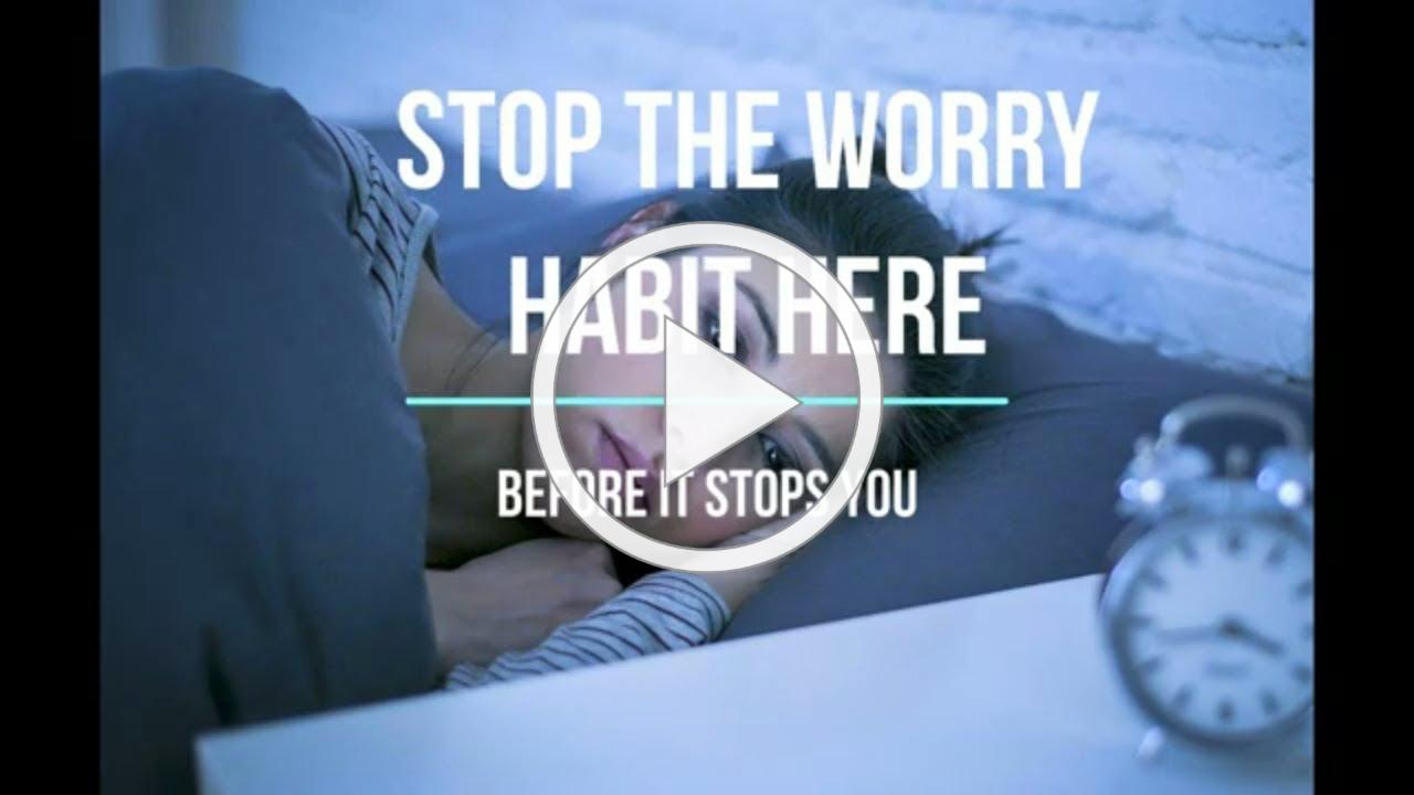 STOP THE WORRY HABIT HYPNOTIC MEDITATION - NOT INTENDED AS THERAPY