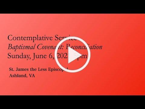 Contemplative Service for June 2021- Reconciliation