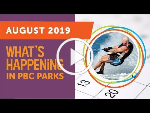 What's Happening in PBC Parks: August 2019