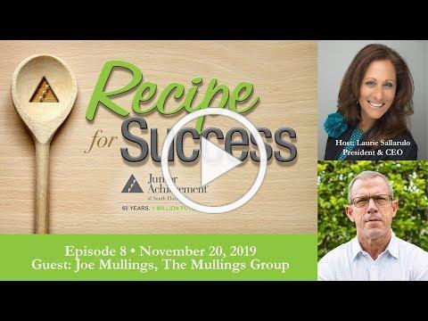 Recipe for Success, November 20, 2019, Guest Joe Mullings