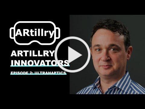ARtillry Innovators, Episode 1: Ultrahaptics