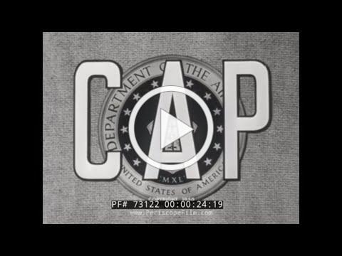 THE CIVIL AIR PATROL IN NATIONAL DEFENSE & EMERGENCIES 1950 PROMOTIONAL MOVIE 73122 (Print 2)