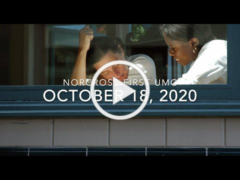 October 18, 2020 Worship at Norcross First United Methodist Church