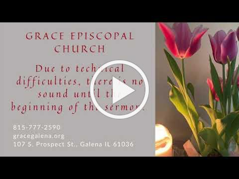 Grace Episcopal Church, Galena IL, 4 Easter April 25, 2021