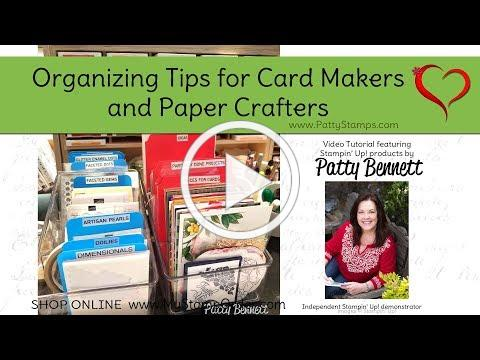 Organizing Tips for paper crafters / card makers with Patty Bennett