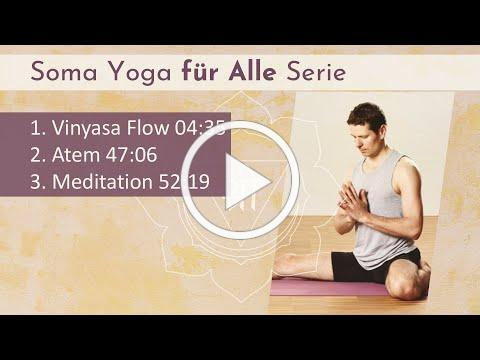 Soma Yoga für Alle: Flow Yoga, Atem und Meditation