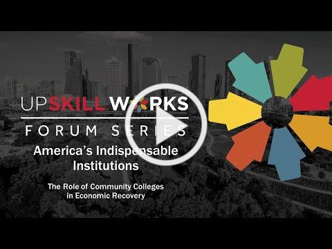 UpSkill Works Forum: America's Indispensable Institutions